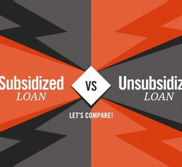Subsidized and Unsubsidized Loans
